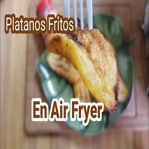 Receta de plátano frito en freidora sin aceite
